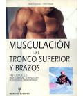 """Libro """"MUSCULACIÓN DEL TRONCO SUPERIOR Y BRAZOS"""""""